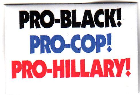 pro-black, pro-cop, pro-hillary